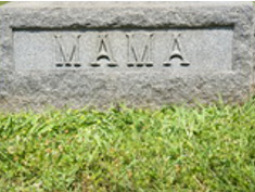 Gravestone with the word Mama (Mom)